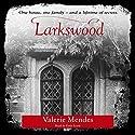 Larkswood Hörbuch von Valerie Mendes Gesprochen von: Katie Scarfe