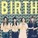 BIRTH(初回限定盤)(DVD付)