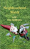 Alan Ayckbourn Neighbourhood Watch