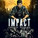 Impact: Apocalypse Infection Unleashed, Book 8 Audiobook by Chrissy Peebles Narrated by Mikael Naramore