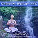 Spiritual Weight Loss  by Harrold Glenn Narrated by Harrold Glenn