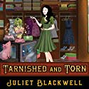 Tarnished and Torn: Witchcraft Mysteries, Book 5 Audiobook by Juliet Blackwell Narrated by Xe Sands