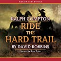 Ride the Hard Trail (       UNABRIDGED) by Ralph Compton Narrated by Kevin Orton