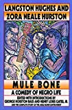 Mule Bone: A Comedy of Negro Life in Three Acts (0060968850) by Hurston, Zora Neale