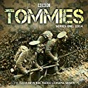 Tommies: Part One, 1914 Audiobook by Nick Warburton, Michael Chaplin, Jonathan Ruffle Narrated by Indira Varma, Lee Ross,  a full cast