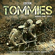 Tommies: Part One, 1914 (       UNABRIDGED) by Nick Warburton, Michael Chaplin, Jonathan Ruffle Narrated by Indira Varma, Lee Ross, a full cast