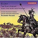 Elgar: Le chevalier noir (The black knight)