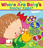 Where Are Baby s Easter Eggs?: A Lift-the-Flap Book (Karen Katz Lift-the-Flap Books)