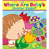 Where Are Baby's Easter Eggs?: A Lift-the-Flap Book (Karen Katz Lift-the-Flap Books) ~ Karen Katz