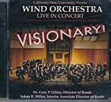 img - for California State Univ Wind Orchestra Visionary (2012 Music CD) Songs: La Fiesta Mexicana; Prelude and Aztec Dance; Mass; Carnival; Mountain Prayers; Celebration Fanfare; Pines of Rome; book / textbook / text book