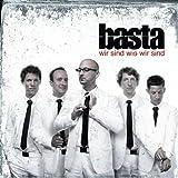 """Wir Sind Wie Wir Sind (Version 2008)von """"Basta"""""""