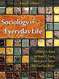 img - for Sociology in Everyday Life, Fourth Edition book / textbook / text book