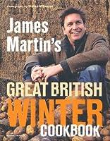 James Martin's Great British Winter Cookbook