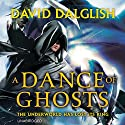 A Dance of Ghosts: Shadowdance, Book 5 (       UNABRIDGED) by David Dalglish Narrated by Elijah Alexander