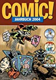 Image de Comic!-Jahrbuch 2004: Comic - Cartoon - Trickfilm