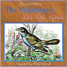 The Nightingale and the Rose (       UNABRIDGED) by Oscar Wilde Narrated by Glenn Hascall