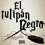 El Tulipán Negro [The Black Tulip] | Alejandro Dumas