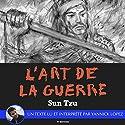 L'Art de la Guerre (Édition augmentée d'une préface inédite) | Livre audio Auteur(s) :  Sun Tzu Narrateur(s) : Yannick Lopez