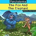 The Fox and the Elephant | Rahul Garg
