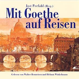 Mit Goethe auf Reisen | Livre audio