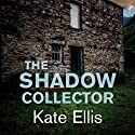 The Shadow Collector Audiobook by Kate Ellis Narrated by Andrew Wincott