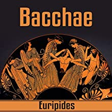 Bacchae Audiobook by  Euripides Narrated by Arthur Grey
