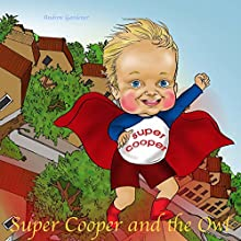 Super Cooper and the Owl (       UNABRIDGED) by Andrew Gardener Narrated by Sarah Waldrop