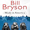 Made in America (       UNABRIDGED) by Bill Bryson Narrated by William Roberts
