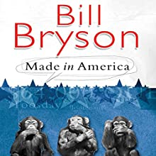 Made in America | Livre audio Auteur(s) : Bill Bryson Narrateur(s) : William Roberts