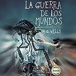La Guerra de los Mundos [The War of the Worlds] | H. G. Wells
