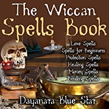 Wiccan Spells (       UNABRIDGED) by Dayanara Blue Star Narrated by Adam B. Crafter