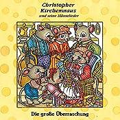 Die grosse Überraschung (Christopher Kirchenmaus und seine Mäuselieder 10)   Gertrud Schmalenbach