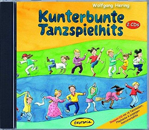 Kunterbunte Tanzspielhits - Doppel-CD: Doppel-CD mit 16 Tanzliedern, Playbacks & poppigen Instrumentalhits (Ökotopia Mit-Spiel-Lieder)