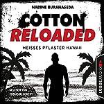 Heißes Pflaster Hawaii (Cotton Reloaded 41) | Nadine Buranaseda