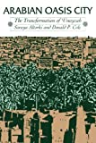 img - for Arabian Oasis City: The Transformation of 'Unayzah (Modern Middle East) by Altorki Soraya Cole Donald P. (1989-07-01) Paperback book / textbook / text book