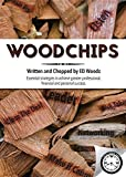 img - for Woodchips: Essential Strategies to Achieve Greater Professional, Financial and Personal Success. book / textbook / text book