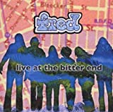 Live at the Bitter End by Fred (2004-04-19)