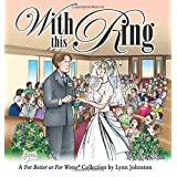 With This Ring: A For Better or For Worse Collection ~ Lynn Johnston
