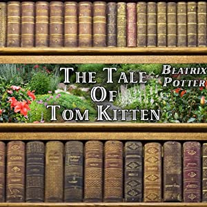 The Tale of Tom Kitten | [Beatrix Potter]