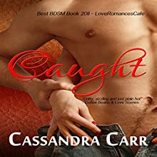 Caught (       UNABRIDGED) by Cassandra Carr Narrated by Dominick Masters