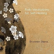 Reiki Meditations for Self-Healing  by Bronwen Stiene Narrated by Bronwen Stiene