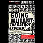 Going Mutant: The Bat Boy Exposed | Neil McGinness,Barry Leed, The Editors of the Weekly World News