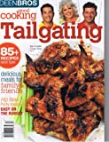 Deen Bros Good Cooking Tailgating (85+ Recipes and tips. Delicious meals for family and friends, Volume 1)