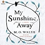 My Sunshine Away | M.O. Walsh