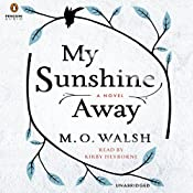 My Sunshine Away | [M.O. Walsh]