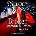 Broken: Forbidden Series, Book 2 Audiobook by Melody Anne Narrated by Lilly Swan