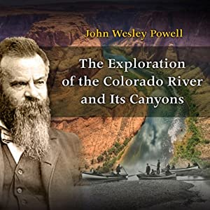 The Exploration of the Colorado River and Its Canyons Audiobook