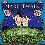 The Diaries of Adam and Eve [Classic Tales Edition] | Mark Twain