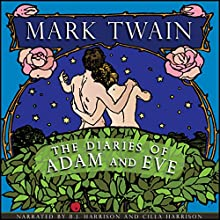 The Diaries of Adam and Eve [Classic Tales Edition] Audiobook by Mark Twain Narrated by B.J. Harrison