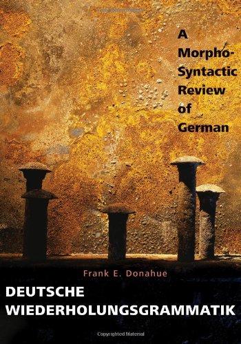 Deutsche Wiederholungsgrammatik: A Morpho-Syntactic...
